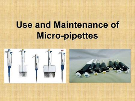 Use and Maintenance of Micro-pipettes. Introduction Automatic pipettes are used to accurately transfer small liquid volumes Glass pipettes are not highly.