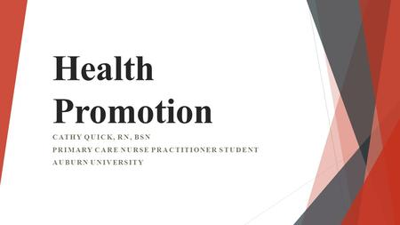 Health Promotion Cathy Quick, RN, BSN