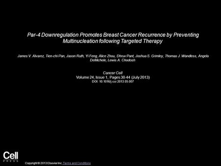 Par-4 Downregulation Promotes Breast Cancer Recurrence by Preventing Multinucleation following Targeted Therapy James V. Alvarez, Tien-chi Pan, Jason Ruth,