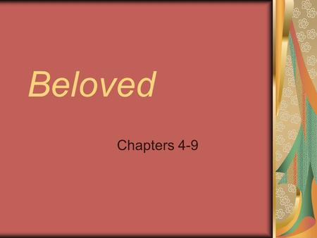 Beloved Chapters 4-9. Discussion Characters Chronology History – taboo subjects and rememory Writing Style Images & Symbols Tone & Mood Themes.