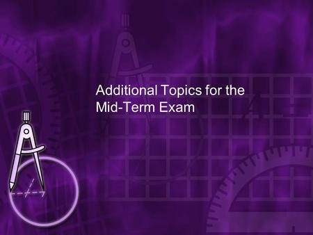 Additional Topics for the Mid-Term Exam. Propositions Definition: A proposition is a statement with a truth value. That is, it is a statement that is.