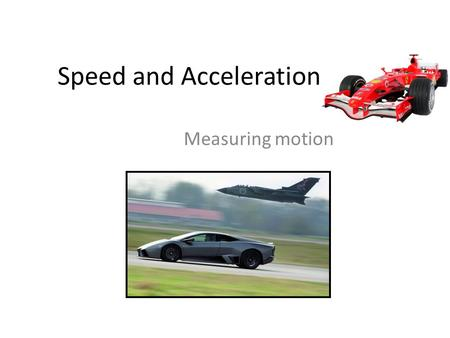 Speed and Acceleration Measuring motion. Measuring Distance Meter – international unit for measuring distance. = 50 m 1 mm.
