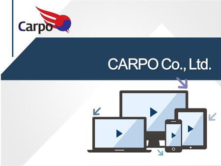 CARPO Co., Ltd.. About CARPO Products Community Contact us 1 2 3 4 5 목차 CONTENTS Customer Service.