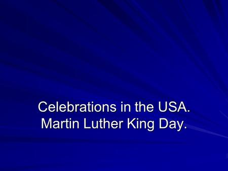 Celebrations in the USA. Martin Luther King Day..