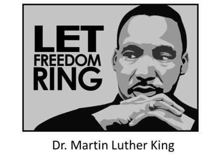 Dr. Martin Luther King. MLK RAP MLK Day: January 20 th, 2014 For many school children, Martin Luther King Jr. day is just another day off of school.