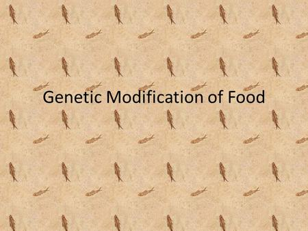 Genetic Modification of Food. The Rise of GMOs In the 1980's and 1990's with major advances in the field of genetics, scientists were able to create crops.