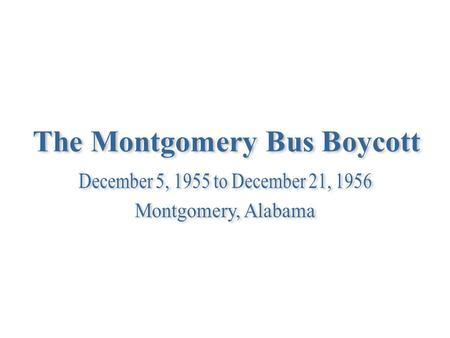 Wanted Rosa Parks Age: 43 Would not to give up her bus seat to a white man Montgomery, Alabama: December 1, 1955.