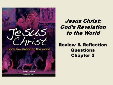 Jesus Christ: God's Revelation to the World Review & Reflection Questions Chapter 2.