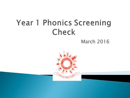 March 2016.  Phonics is a way of teaching children to read quickly and skilfully.  Children are taught how to recognise the sounds each individual letter.