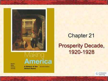 Prosperity Decade, 1920-1928 Chapter 21. Prosperity Decade The Economics of Prosperity –No immediate collapse after WWI –Economy quickly rebounded after.
