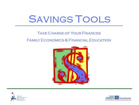 Savings Tools Take Charge of Your Finances Family Economics & Financial Education.