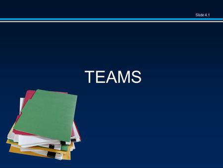 Slide 4.1 TEAMS. Slide 4.2 Overview l Team organization l Democratic team approach l Classical chief programmer team approach l Beyond chief programmer.