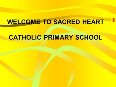 WELCOME TO SACRED HEART CATHOLIC PRIMARY SCHOOL. MISSION STATEMENT Where God´s Holy People pray, reflect, learn and grow to mirror the love of Jesus.