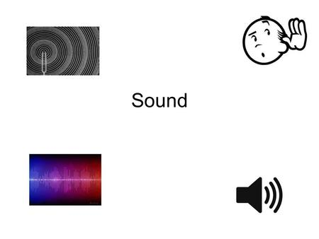 Sound. Vocabulary Sound Wave Frequency Pitch Wavelength – The distance between two compressions or two rarefactions.