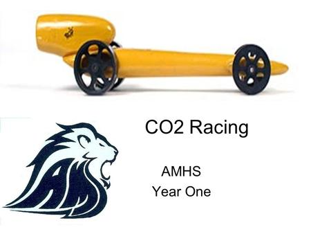CO2 Racing AMHS Year One. Performance: Time: 0.959 s Rank: 1st.