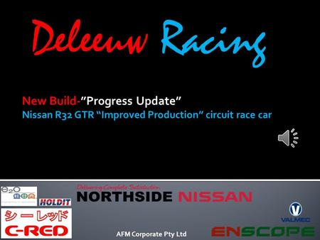 "New Build-""Progress Update"" Nissan R32 GTR ""Improved Production"" circuit race car Deleeuw Racing AFM Corporate Pty Ltd."