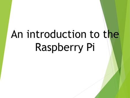 An introduction to the Raspberry Pi. What is a Raspberry Pi?  University of Cambridge's Computer Laboratory  Decline in skill level  Designed for education.