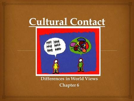 Differences in World Views Chapter 6.   European explorers impacted aboriginal peoples in different parts of the world during the age of exploration.