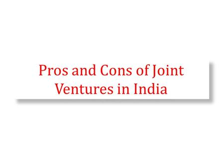 Pros and Cons of Joint Ventures in India. Get a permanent registration number with fcra registration to get benefits of foreign contribution and find.