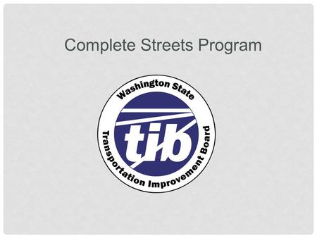 Transportation Improvement Board Complete Streets Program.