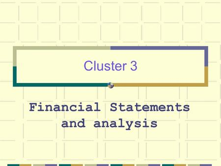 Cluster 3 Financial Statements and analysis. Net Sales Less Cost of goods Sold = Gross Profit from Sales Less Fixed Operating Expenses Less Depreciation.