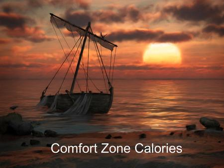 "Comfort Zone Calories. ""The purpose of this sermon is to encourage and uplift those in attendance at Pine Rivers. It is based on Natalie's understanding."