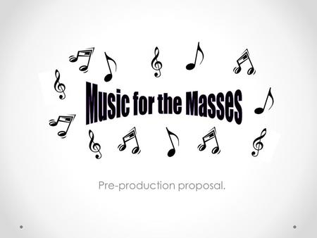Pre-production proposal.. Content Outline Two artists coming together to share their musical talent to fundraise for a charity of their choosing. One.