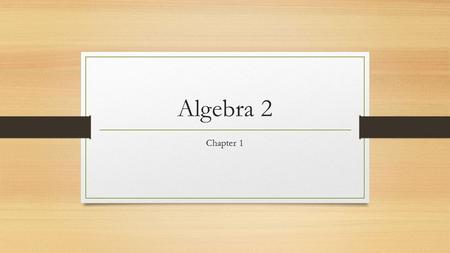 Algebra 2 Chapter 1. Section 1.1 Expressions and Formulas.