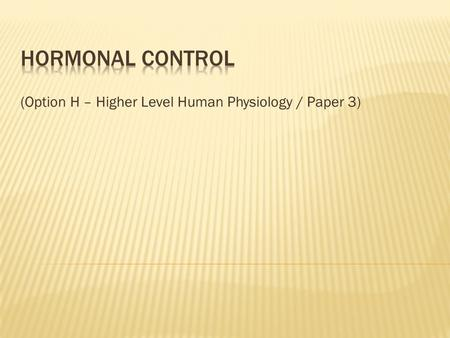(Option H – Higher Level Human Physiology / Paper 3)