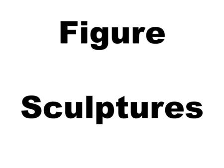 Figure Sculptures. The pose of a figure that is facing and looking forward is called frontal.