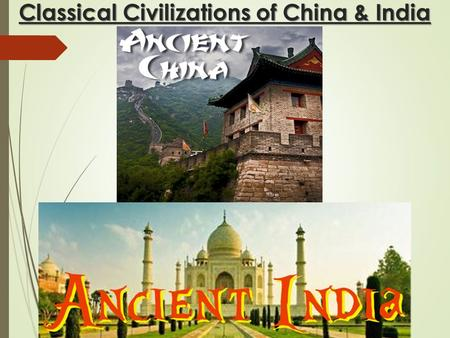 Classical Civilizations of China & India. Political Dynasties of China  The first recoded histories of China began with the Shang Dynasty.  A Dynasty.