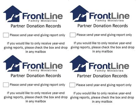 Partner Donation Records Please send year-end giving report only If you would like to only receive year-end giving reports, please check the box and drop.