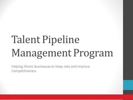 Talent Pipeline Management Program Helping Illinois Businesses to Keep Jobs and Improve Competitiveness.
