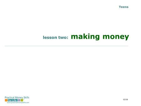 Teens lesson two: making money 03/08. the career planning process Whether you are seeking your first job, or considering changing to a different field,