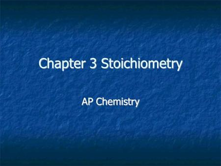 "Chapter 3 Stoichiometry AP Chemistry. Finding atomic, molecular and formula masses. Atomic mass is the mass of an atom of an element These are the ""red."