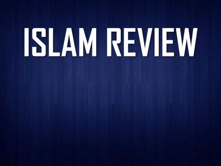 ISLAM REVIEW. 1. 1. Describe the geography of the Arabian Peninsula.