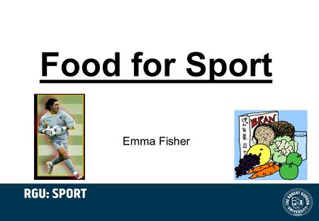 Food for Sport Emma Fisher. Task Write down what you typically have to eat in a normal day.