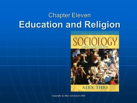 Copyright © Allyn and Bacon 2009 Chapter Eleven Education and Religion.