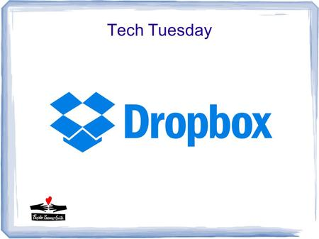 Tech Tuesday.  Dropbox is a big name in cloud storage, having become one of the most frequently used file sharing platforms in the world. With improvements.