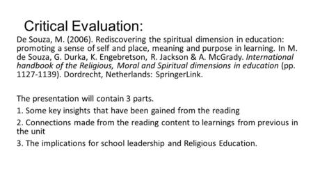 Critical Evaluation: De Souza, M. (2006). Rediscovering the spiritual dimension in education: promoting a sense of self and place, meaning and purpose.