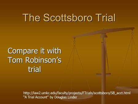 compare and contrast to kill a mockingbird scottsboro trials Research the 1930s trials of the scottsboro boys and compare how the justice system worked in this case to the trial of tom robinson explore the government programs of president franklin d roosevelt's new deal and explain how some of the characters in to kill a mockingbird could have been helped by them.