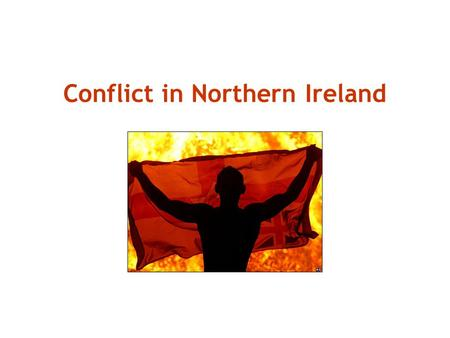 Conflict in Northern Ireland. A Short History  After England conquered Ireland, the country was divided into 2 states based on the majority religion.