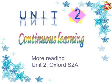 More reading Unit 2, Oxford S2A. 1. continuous learning 2. tutorial centre 3. command of English 4. qualified teachers 5. sincere and kind 6. communicate.