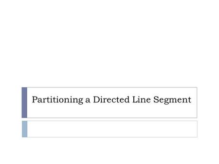 Partitioning a Directed Line Segment