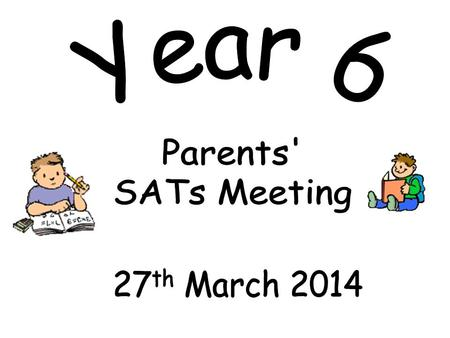 To share important information about KS2 SATs To answer any questions about KS2 SATs Discuss / share ideas about how you, as a parent, can help your child.