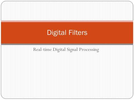 Real-time Digital Signal Processing Digital Filters.
