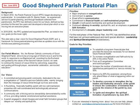 1 Good Shepherd Parish Pastoral Plan Background: In March 2012, the Parish Pastoral Council (PPC) began developing a pastoral plan. In consultation with.
