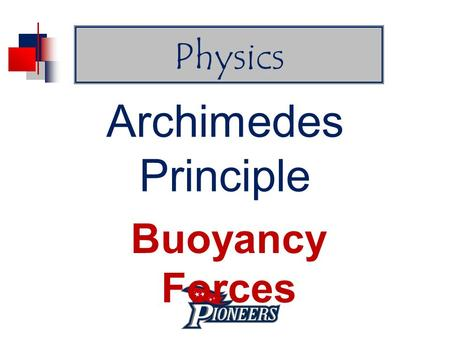Archimedes Principle Buoyancy Forces Physics. Q UOTE OF THE D AY  The future is built on dreams. Hang on to them.""
