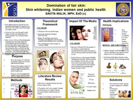 "Domination of fair skin: Skin whitening, Indian women and public health SAVITA MALIK, MPH, EdD (c) Show the impact of ""whiteness"" on Indian women who use."