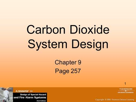 1 Carbon Dioxide System Design Chapter 9 Page 257.